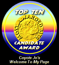 Top Ten Candidate Award / Coyote Jo's Welcome To My Page